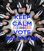 KEEP CALM AND VOTE ON MAMA - Personalised Poster A1 size