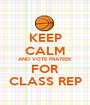 KEEP CALM AND VOTE PRATEEK FOR CLASS REP - Personalised Poster A1 size