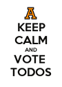 KEEP CALM AND VOTE  TODOS - Personalised Poster A1 size