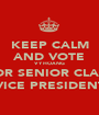 KEEP CALM AND VOTE VY HOANG FOR SENIOR CLASS VICE PRESIDENT - Personalised Poster A1 size