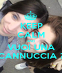 KEEP CALM AND VUOI UNA CANNUCCIA ? - Personalised Poster A1 size