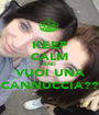 KEEP CALM AND VUOI UNA CANNUCCIA?? - Personalised Poster A1 size