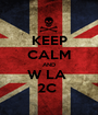 KEEP CALM AND W LA  2C  - Personalised Poster A1 size