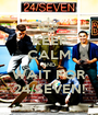 KEEP CALM AND WAIT FOR 24/SEVEN! - Personalised Poster A1 size