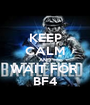 KEEP CALM AND WAIT FOR  BF4 - Personalised Poster A1 size