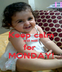 Keep calm and wait  for  MONDAY! - Personalised Poster A1 size