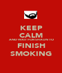 KEEP CALM AND WAIT FOR SHAUN TO FINISH SMOKING - Personalised Poster A1 size