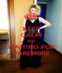 KEEP CALM AND WAITING FOR PAREMBRE - Personalised Poster A1 size