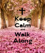 Keep Calm and Walk Along - Personalised Poster A1 size
