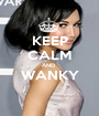 KEEP CALM AND  WANKY  - Personalised Poster A1 size