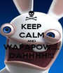 KEEP CALM AND WAPAPOW.... DAHHHH!!! - Personalised Poster A1 size