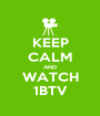 KEEP CALM AND WATCH 1BTV - Personalised Poster A1 size