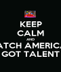 KEEP CALM AND WATCH AMERICA'S GOT TALENT - Personalised Poster A1 size