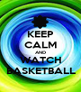 KEEP CALM AND WATCH BASKETBALL - Personalised Poster A1 size