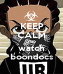 KEEP CALM AND watch boondocs - Personalised Poster A1 size