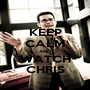 KEEP CALM AND WATCH CHRIS - Personalised Poster A1 size