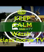 KEEP CALM AND Watch  class horse TV - Personalised Poster A1 size