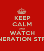 KEEP CALM AND WATCH CONERATION STREET - Personalised Poster A1 size