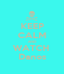 KEEP CALM AND WATCH  Danos - Personalised Poster A1 size