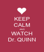 KEEP CALM AND WATCH Dr. QUINN - Personalised Poster A1 size