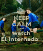 KEEP CALM and watch El Internado   - Personalised Poster A1 size