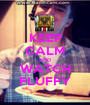 KEEP CALM AND WATCH FLUFFY - Personalised Poster A1 size