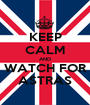 KEEP CALM AND WATCH FOR ASTRAS - Personalised Poster A1 size