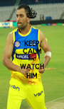 KEEP CALM AND WATCH HIM - Personalised Poster A1 size