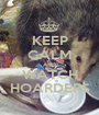 KEEP CALM AND WATCH HOARDERS - Personalised Poster A1 size