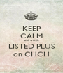 KEEP CALM and watch LISTED PLUS on CHCH - Personalised Poster A1 size
