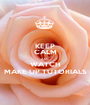 KEEP CALM AND WATCH MAKE UP TUTORIALS - Personalised Poster A1 size