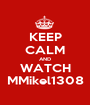 KEEP CALM AND WATCH MMikel1308 - Personalised Poster A1 size