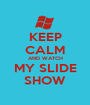 KEEP CALM AND WATCH MY SLIDE SHOW - Personalised Poster A1 size