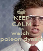 KEEP CALM AND watch  Napoleon dynamite - Personalised Poster A1 size