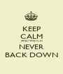 KEEP CALM AND WATCH NEVER BACK DOWN - Personalised Poster A1 size