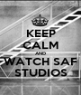 KEEP CALM AND WATCH SAF STUDIOS - Personalised Poster A1 size