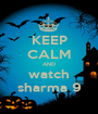 KEEP CALM AND watch sharma 9 - Personalised Poster A1 size