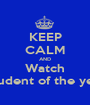 KEEP CALM AND Watch Student of the year - Personalised Poster A1 size