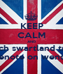 KEEP CALM AND watch swartland trash hugenote on wensday - Personalised Poster A1 size