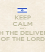 KEEP CALM AND WATCH THE DELIVERANCE OF THE LORD - Personalised Poster A1 size