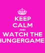 KEEP CALM AND WATCH THE HUNGERGAMES - Personalised Poster A1 size