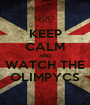 KEEP CALM AND WATCH THE OLIMPYCS - Personalised Poster A1 size