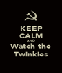 KEEP CALM AND Watch the Twinkies - Personalised Poster A1 size