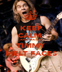 KEEP CALM  AND WATCH TIMMY MELT FACES - Personalised Poster A1 size
