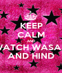 KEEP CALM AND WATCH WASAN AND HIND - Personalised Poster A1 size