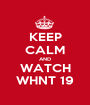 KEEP CALM AND WATCH WHNT 19 - Personalised Poster A1 size