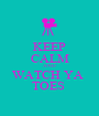 KEEP CALM AND WATCH YA  TOES  - Personalised Poster A1 size