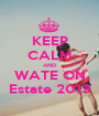 KEEP CALM AND WATE ON Estate 2013 - Personalised Poster A1 size