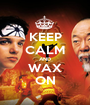 KEEP CALM AND WAX ON - Personalised Poster A1 size