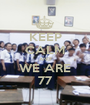 KEEP CALM AND WE ARE 77 - Personalised Poster A1 size